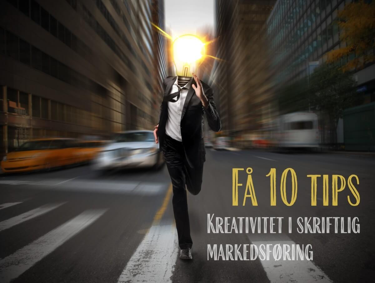"""En mann med en lyspære til hode løper nedover veien der bilene kjører. Til høyre kan man lese """"Få 10 tips – Kreativitet i skriftlig markedsføring""""."""